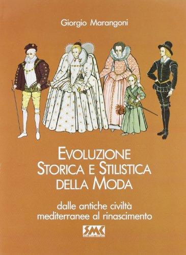 Evoluzione storica e stilistica della moda: 1: Marangoni, Giorgio