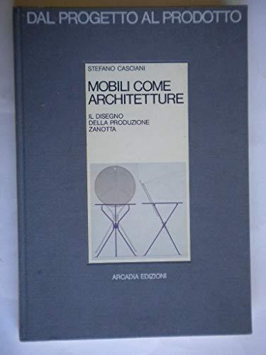Mobili Come Architetture: Il Disegno Dell Produzione Zanotta: Casciani, Stefano