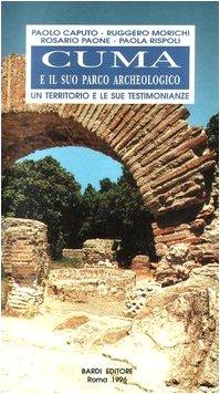 9788885699458: Cuma e il suo parco archeologico. Un territorio e le sue testimonianze