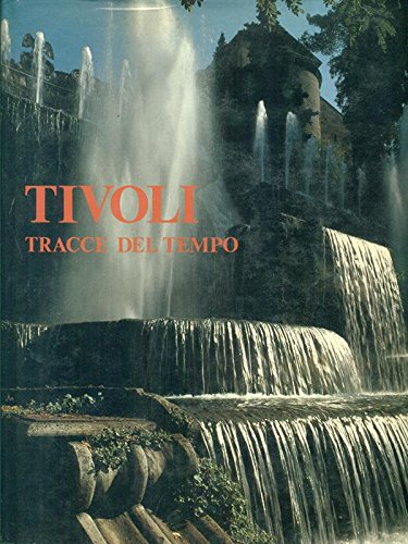 Tivoli. Tracce del tempo.: Mosti,R. Pacifici,V.G., Pierattini,C.
