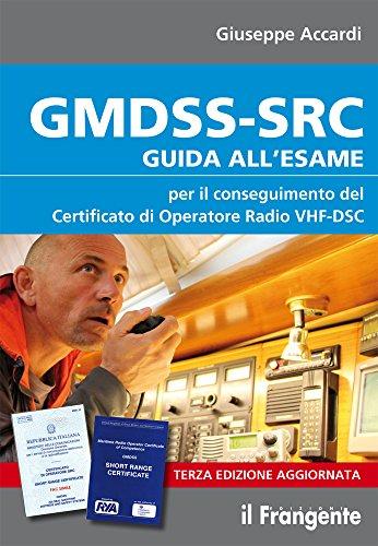 9788885719149: GMDSS-SRC. Guida all'esame per il conseguimento del certificato di operatore radio VHF-DSC