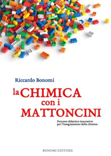 9788885750043: La chimica con i mattonicini Lego©. Percorso didattico innovativo per l'insegnamento della chimica