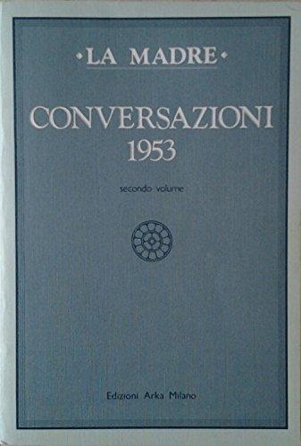 Conversazioni 1953 vol II/7.: La Madre.