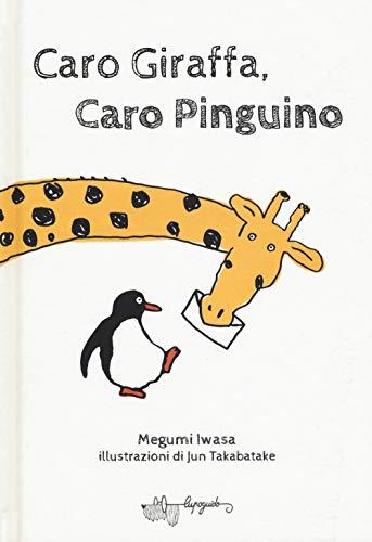 9788885810198: Caro giraffa, caro pinguino