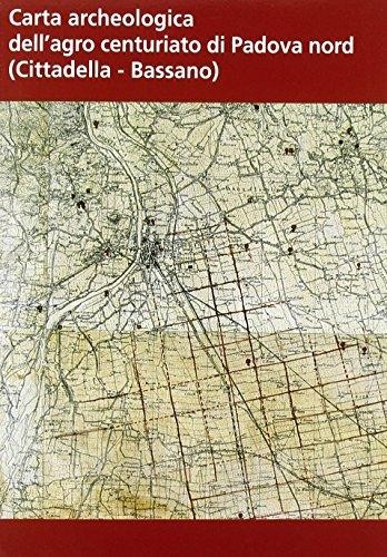 9788885821200: Carta archeologica dell'agro centuriato di Padova nord. Con CD-ROM
