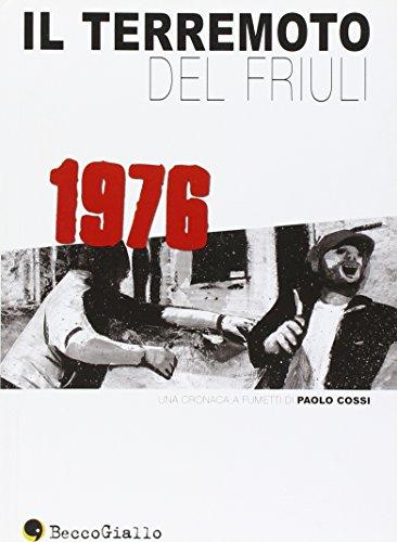 Il terremoto del Friuli (Cronaca storica) - Cossi, Paolo