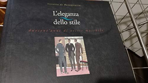 9788885838796: L'eleganza dello stile. Duecent'anni di vestir maschile (Libri sull'universo delle immagini-stile)