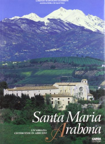 S. Maria Arabona. Una abbazia cistercense in: Lorenzo Bartolini Salimbeni;