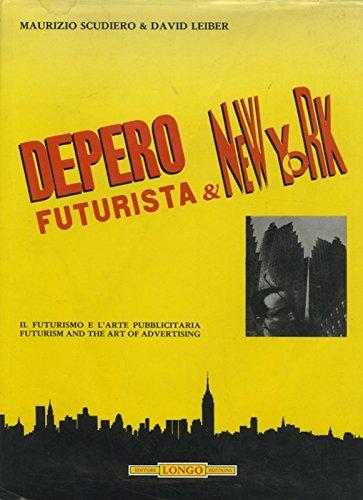 Depero Futurista & New York (Bilingual edition): Il Futurismo E L'arte Pubblicitaria--...