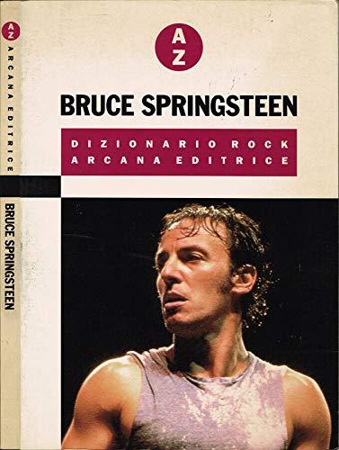 Bruce Springsteen. Dizionario rock.: Cotto, Massimo Labianca, Ermanno