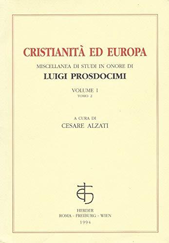 Cristianità ed Europa - Miscellanea di Studi in Onore di Luigi Prosdocimi. Volume I - Tomo 2...