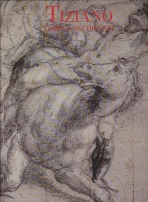 Tiziano. Corpus dei disegni autografi.: CHIARI MORETTO WIEL (A.)