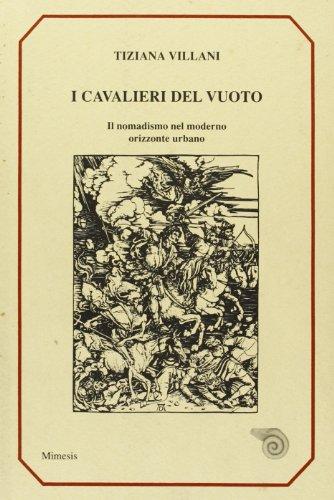 I cavalieri del vuoto. Il nomadismo nel: Villani,Tiziana.