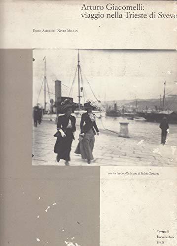 9788885893191: Arturo Giacomelli: Viaggio nella Trieste di Svevo (Quaderni di fotografia) (Italian Edition)