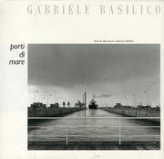 9788885893207: Gabriele Basilico. Porti di mare.