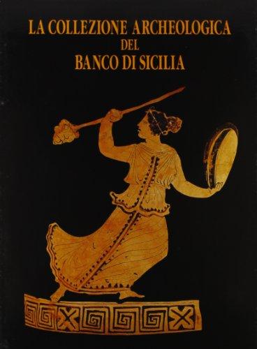 LA COLLEZIONE ARCHEOLOGICA DEL BANCO DI SICILIA.: DI FILIPPO GIUDICE.