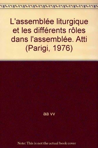 L'Assemblee Liturgique et les Differents Roles dans: Achille M. Triacca,