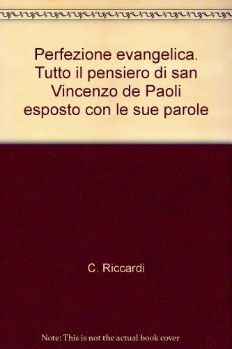 9788885918443: Perfezione evangelica. Tutto il pensiero di san Vincenzo de Paoli esposto con le sue parole