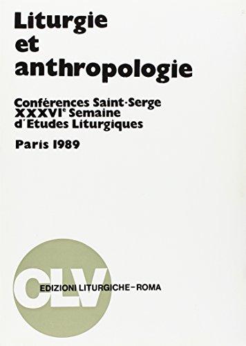 Liturgie et anthropologie: Conferences Saint-Serge, XXXVIe Semaine d'etudes liturgiques, Paris...