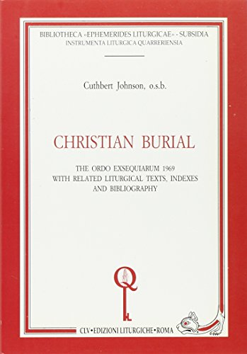 9788885918795: Christian burial: The Ordo exsequiarum 1969 with related liturgical texts, indexes, and bibliography (Instrumenta liturgica quarreriensia)