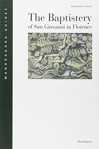 The Baptistery of San Giovanni in Florence (Mandragora Guides) (9788885957558) by Annamaria Giusti