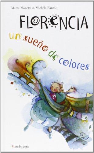 Florencia: un sueno de colores.: Fantoli,Michele.