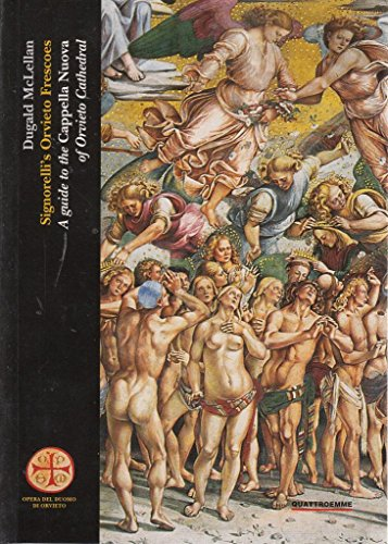 9788885962309: Signorelli's Orvieto Frescoes, A guide to the Cappella Nuova of Orvieto Cathedral,