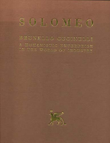 9788885962415: Solomeo: Brunello Cucinelli- A Humanistic Enterprise in the World of Industry