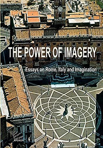 Power of Imagery. Essays on Rome, Italy & Imagination