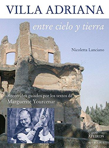 Villa Adriana entre cielo y tierra. Textos: Nicoletta Lanciano