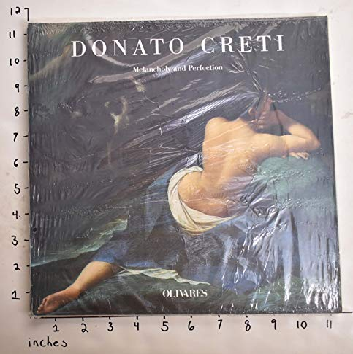 Donato Creti: Melancholy and Perfection: Creti, Donati and Eugenio Riccomini, Carla Bernardini eds.
