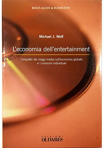 L'economia dell'entertainment. L'impatto dei mega media sull'economia