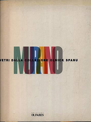 9788885982659: Murano. Vetri dalla collezione Olnick Spanu.