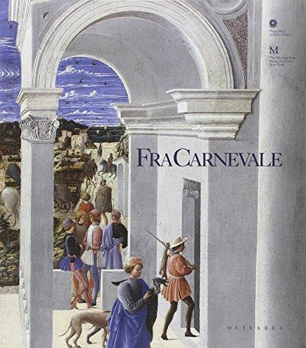 Fra Carnevale, Un Artists Rinascimentale Da Filippo Lippi a Piero Della Francesca: aa.vv.