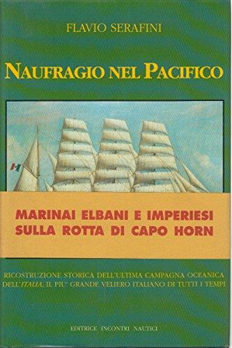 9788885986053: Naufragio nel Pacifico: Storia dell'ultima campagna oceanica della nave a palo