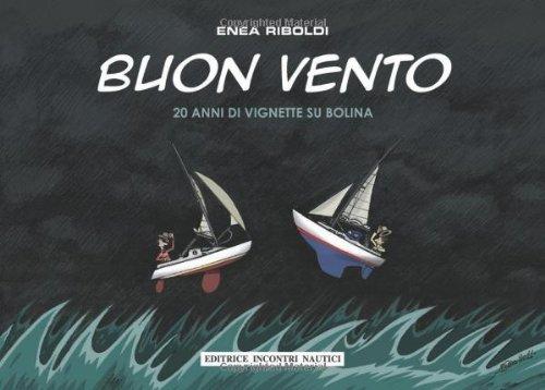 9788885986671: Buon vento. 20 anni di vignette su Bolina