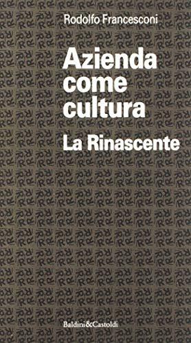 Azienda come cultura. La Rinascente: Rodolfo Francesconi