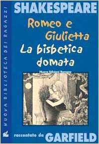 Romeo e Giulietta. La bisbetica domata. Shakespeare raccontato da Garfield (8885990789) by Leon Garfield