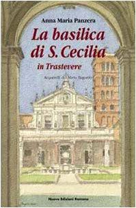 The Basilica of Santa Cecilia in Trastevere: Anna Maria Panzera