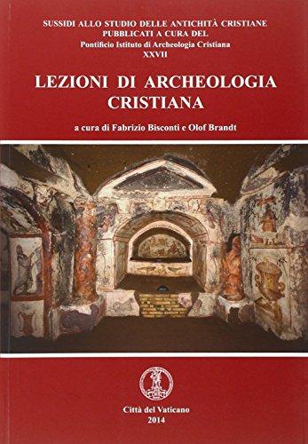 Lezioni di archeologia cristiana,: Bisconti Fabrizio e Brandt Olof a cura di