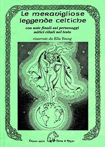 Le meravigliose leggende celtiche con note finali sui personaggi mitici citati nel testo.: --