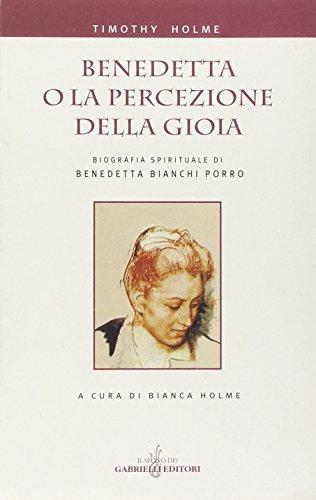 9788886043991: Benedetta o la percezione della gioia. Biografia spirituale di Benedetta Bianchi Porro