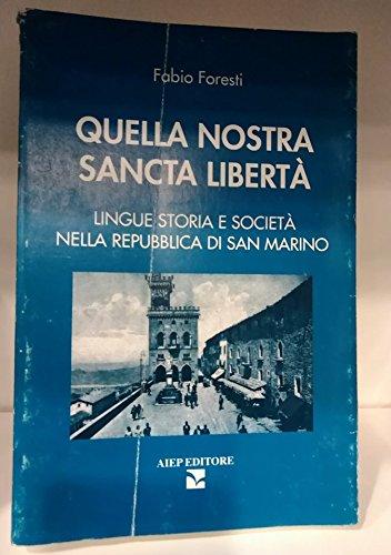 9788886051668: Quella nostra sancta libertà: Lingue, storia e società nella Repubblica di San Marino (Biblioteca e ricerca / Biblioteca di Stato e beni librari della Repubblica di San Marino) (Italian Edition)