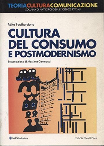 9788886088169: Cultura del consumo e postmodernismo
