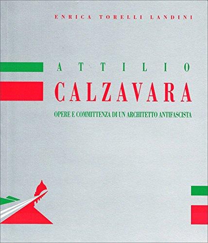 9788886101042: Attilio Calzavara. Opere e committenze...
