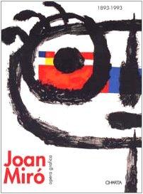 Joan Mirao, 1893-1993: Dalla Figurazione Al Gesto: Opera Grafica (Italian Edition) (9788886158374) by Miro, Joan