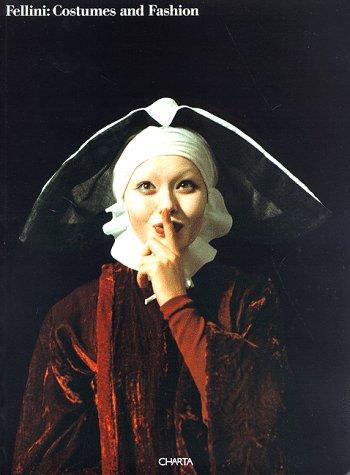 9788886158824: Fellini: costumes and fashion. Catalogo della mostra (Amsterdam, 1994; Helsinki, 30 novembre 1994-29 gennaio 1995). Ediz. inglese