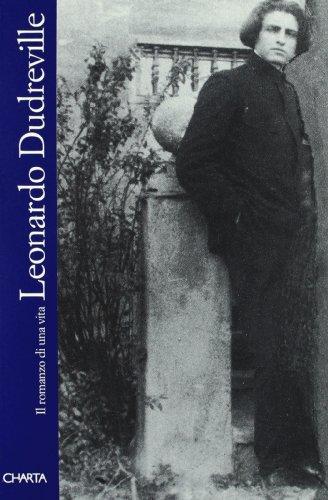LEONARDO DUDREVILLE - Il romanzo di una: GIOIOSO, PAOLA (redazione)