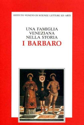 9788886166348: Una famiglia veneziana nella storia: I Barbaro