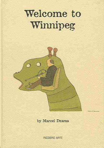 Marcel Dzama: Welcome to Winnipeg: Dzama, Marcel